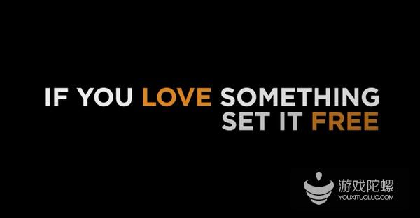 虚幻4免费的宣传Slogan——If you love something,set it FREE.